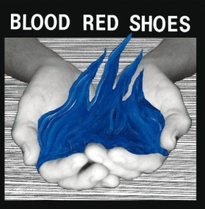 "Blood Red Shoes - ""Fire Like This"""